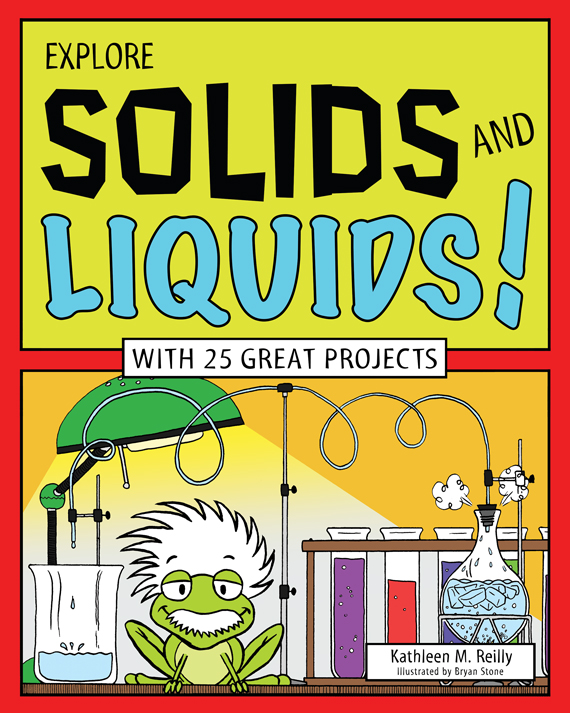 Explore Solids and Liquids!