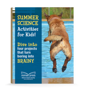 """Book cover with dog leaping into a pool, view from behind with the title """"Summer Science Activities for Kids: Dive into four projects that turn boring into brainy"""""""