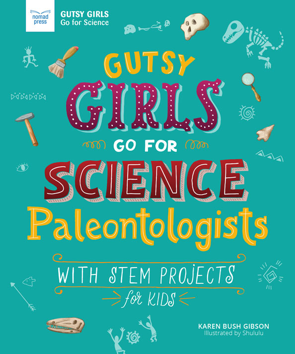 Gutsy Girls Go for Science: Paleontologists