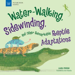 Water-Walking, Sidewinding, and Other Remarkable Reptile Adaptations